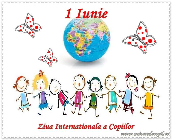 1 iunie e ziua ta copile